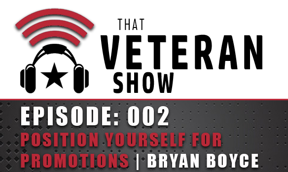 002: Position Yourself For Promotions | Bryan Boyce